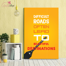 Tranh văn phòng difficult roads often lead to beautiful destinations