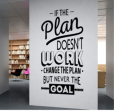 Decal văn phòng if the plan doesn't work change the plan but never the goal