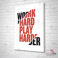 Tranh văn phòng Work hard Play harder