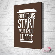 Tranh treo tường good ideas start with great coffee